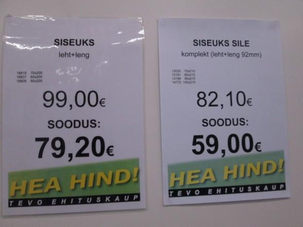 Sisäovet Tarton Tevo-ehituskaupassa (eli vapaasti suomeksi Tevo-rakennuskaupassa) alkaen 59,00 euroa sisältäen oven ja karmit. Erilaisia oven mittoja löytyy niin paljon kuin on tarvis, toki standardimitoissa pysyen.
