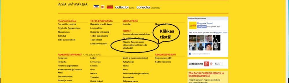 """www.byggmax.fi -sivut (ihan siellä alareunassa) näyttää tältä. Klikkaa """"Kilpailu: Äänestä paras nikkarointiprojekti ja voita lahjakortti!"""""""
